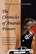 The Chronicles of Amanda Flowers - Benjamin, Yolanda D.