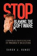 Stop Blaming the Software - Runge, Sarah J.