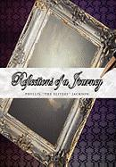 Reflections of a Journey - Jackson, Phyllis ''The Elitess''