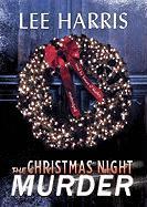 The Christmas Night Murder - Harris, Lee