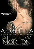 Angelina: An Unauthorized Biography - Morton, Andrew