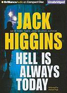 Hell Is Always Today - Higgins, Jack