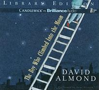 The Boy Who Climbed Into the Moon - Almond, David