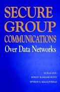 Secure Group Communications Over Data Networks - Zou, Xukai; Magliveras, Spyros S.; Ramamurthy, Byrav