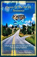 Secrets of the Art of Persistence - Chitembure, Tapiwa
