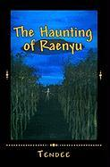 The Haunting of Raenyu - Tendee
