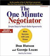 The One Minute Negotiator: Simple Steps to Reach Better Agreements - Hutson, Don; Lucas, George