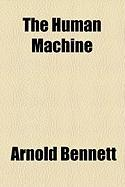 The Human Machine - Bennett, Arnold