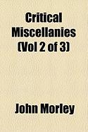 Critical Miscellanies (Vol 2 of 3) - Morley, John