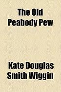 The Old Peabody Pew - Wiggin, Kate Douglas Smith