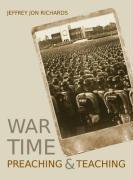 War Time Preaching and Teaching - Richards, Jeffrey Jon