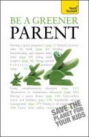 Teach Yourself Be a Greener Parent - Cattanach, Lynoa