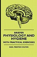 Briefer Physiology and Hygiene with Practical Exercises - Colton, Buel Preston; Rose, Augustus Foster