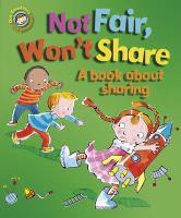 Not Fair, Won't Share: A Book about Sharing. by Desideria Guicciardini, Sue Graves - Graves, Sue