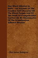 Our Bheel Mission in India - An Account of the Country and Character of the Bheel People and of the Work of Evangelization Carried on by Missionaries - Dahlgren, Olof Anton