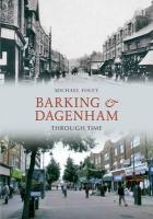 Barking & Dagenham Through Time. Michael Foley - Foley, Michael