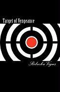 Target of Vengeance - Vigus, Rebecka