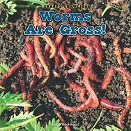 Worms Are Gross! - Rockwood, Leigh