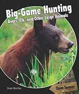 Big-Game Hunting: Bears, Elk, and Other Large Animals - MacRae, Sloan