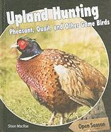 Upland Hunting: Pheasant, Quail, and Other Game Birds - MacRae, Sloan