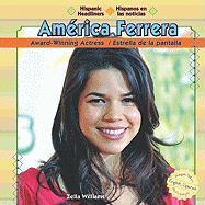 America Ferrera: Award-Winning Actress/Estrella de La Pantalla - Williams, Zella
