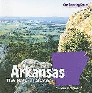 Arkansas: The Natural State - Coleman, Miriam
