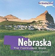 Nebraska: The Cornhusker State - Coleman, Miriam