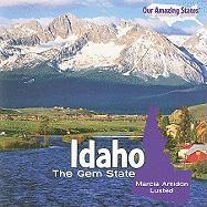 Idaho: The Gem State - Lusted, Marcia Amidon