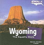 Wyoming: The Equality State - Lusted, Marcia Amidon