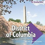 District of Columbia: The Nation's Capital - Lusted, Marcia Amidon