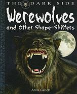 Werewolves and Other Shape-Shifters - Ganeri, Anita