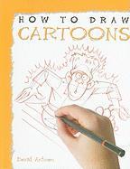 How to Draw Cartoons - Antram, David