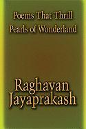 Poems That Thrill: Pearls of Wonderland - Jayaprakash, Raghavan