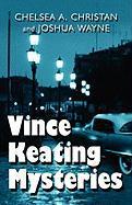 Vince Keating Mysteries - Christan, Chelsea A.; Wayne, Joshua