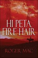 Hi Peta, Fire Hair - Mac, Roger