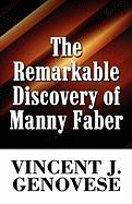 The Remarkable Discovery of Manny Faber - Genovese, Vincent J.