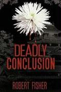 Deadly Conclusion - Fisher, Robert