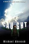 Caught - Abresch, Michael