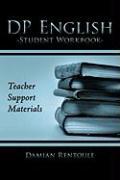 DP English Student Workbook: Teacher Support Materials - Rentoule, Damian