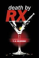 Death by RX - Olsinski, T. A.