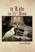 A Life in IV Acts - Maddy, Cara