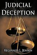 Judicial Deception - Jensen, Reginald L.