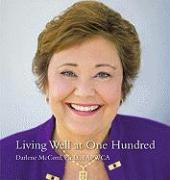 Living Well at One Hundred - McCord, Darlene