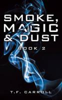 Smoke, Magic and Dust: Book 2 - Carroll, T. F.
