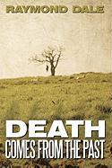 Death Comes from the Past - Dale, Raymond