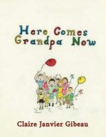 Here Comes Grandpa Now - Janvier Gibeau, Claire