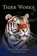 Tiger Works - Wilson High School Literary Club, High S