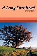 A Long Dirt Road - Dodd, Pat