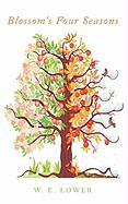 Blossom's Four Seasons - Lower, W. E.