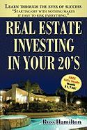 Real Estate Investing in Your 20's: Your Rise to Real Estate Royalty - Hamilton, Ross
